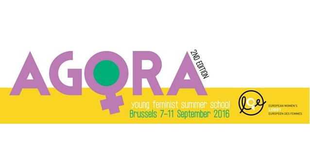 Young feminists! Apply NOW for the AGORA 2016 summer school in Brussels! Deadline 31 May!